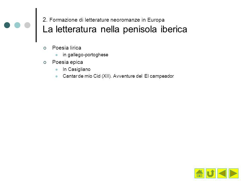 2. Formazione di letterature neoromanze in Europa La letteratura nella penisola iberica