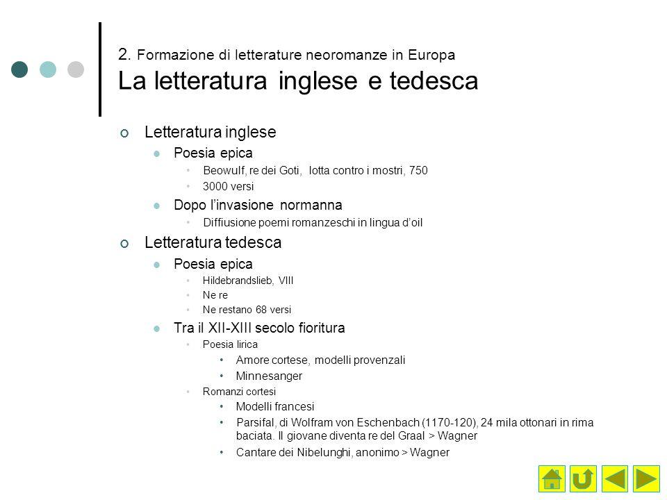 2. Formazione di letterature neoromanze in Europa La letteratura inglese e tedesca