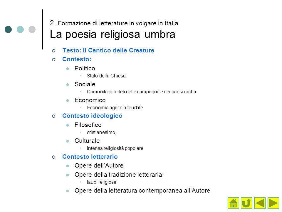 2. Formazione di letterature in volgare in Italia La poesia religiosa umbra