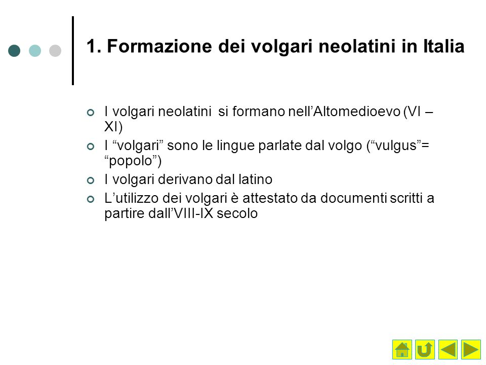 1. Formazione dei volgari neolatini in Italia
