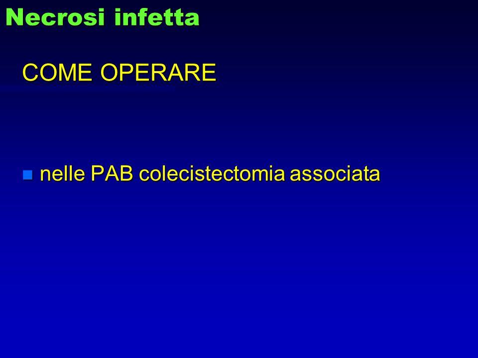 COME OPERARE nelle PAB colecistectomia associata