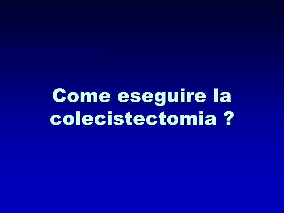Come eseguire la colecistectomia