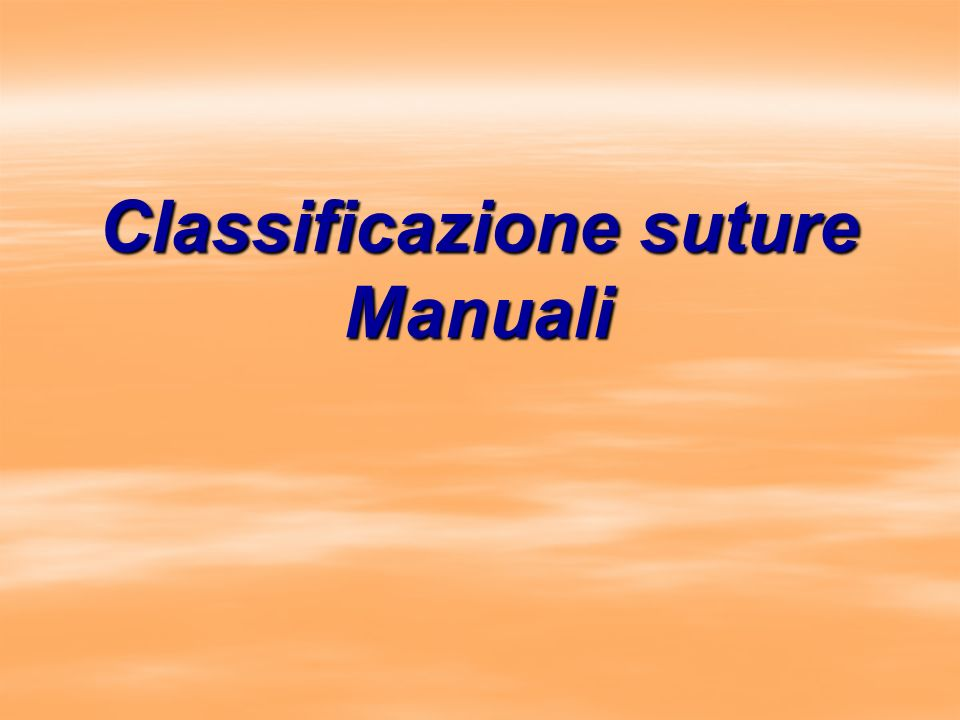 Classificazione suture Manuali