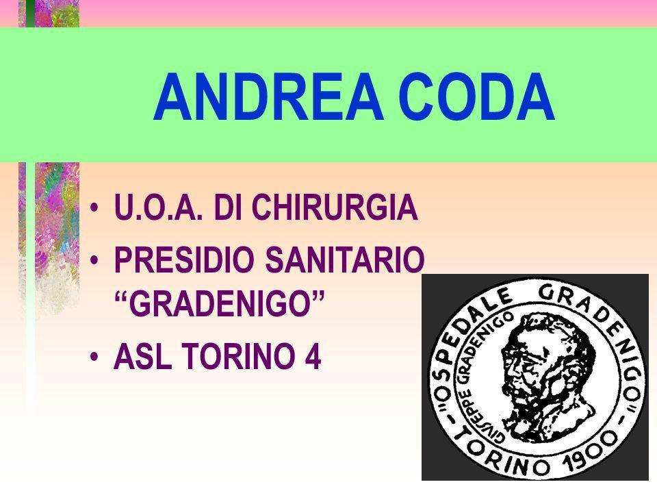 ANDREA CODA U.O.A. DI CHIRURGIA PRESIDIO SANITARIO GRADENIGO