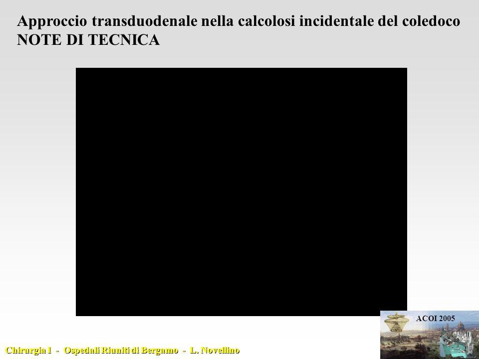 Approccio transduodenale nella calcolosi incidentale del coledoco