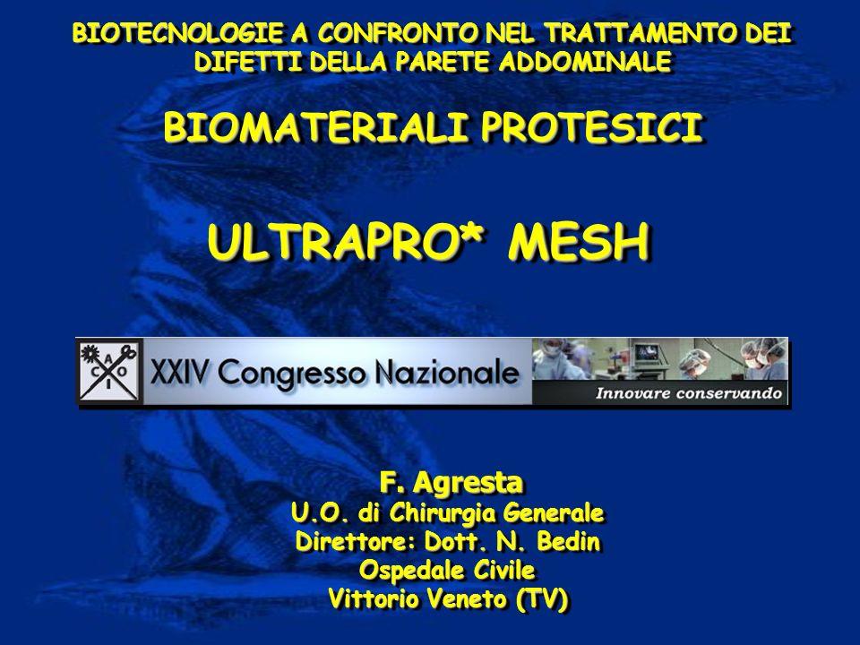 ULTRAPRO* MESH BIOMATERIALI PROTESICI F. Agresta