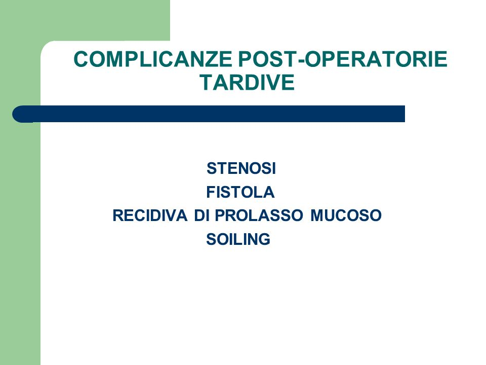 COMPLICANZE POST-OPERATORIE TARDIVE