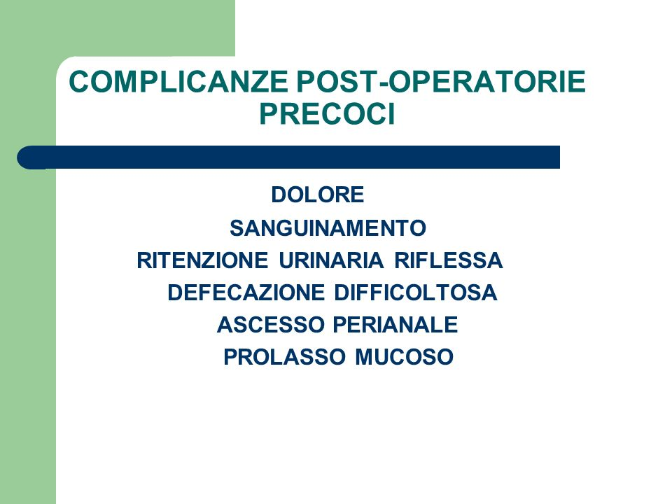 COMPLICANZE POST-OPERATORIE PRECOCI