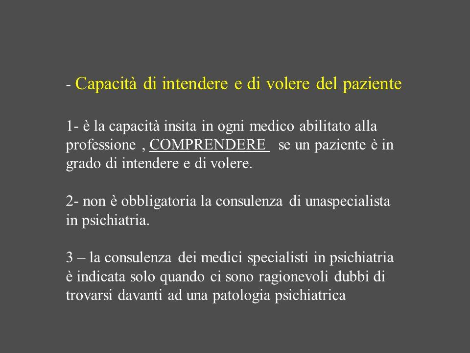 - Capacità di intendere e di volere del paziente