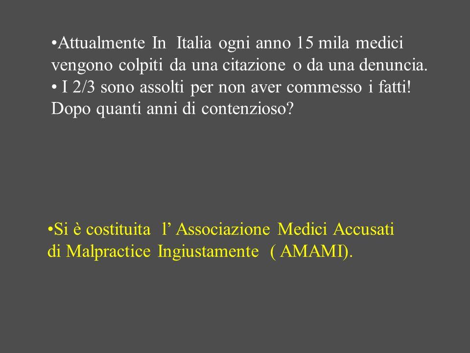 Attualmente In Italia ogni anno 15 mila medici vengono colpiti da una citazione o da una denuncia.