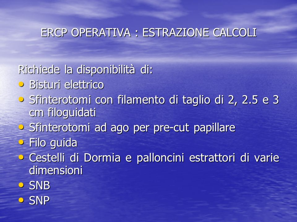 ERCP OPERATIVA : ESTRAZIONE CALCOLI