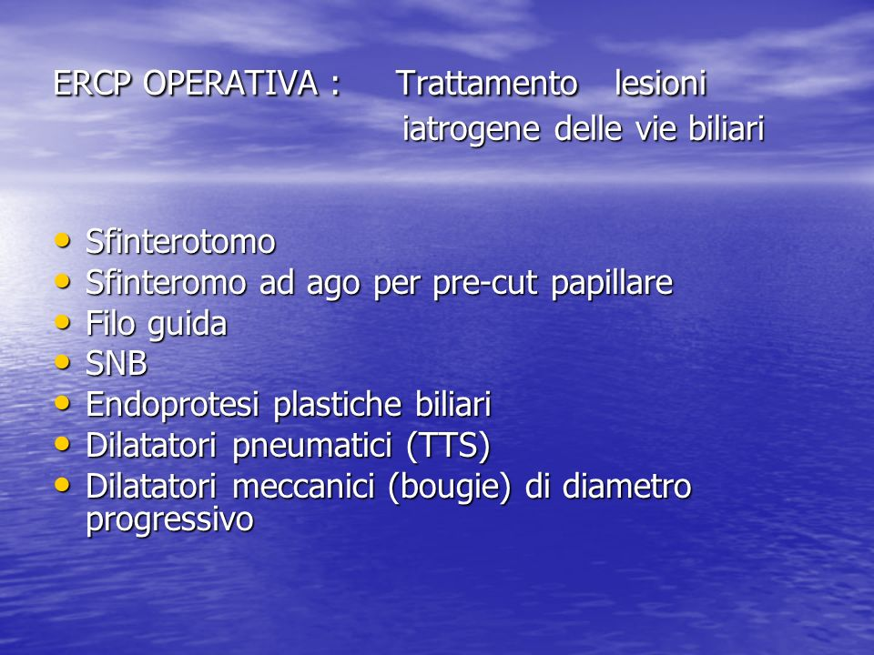 ERCP OPERATIVA : Trattamento lesioni iatrogene delle vie biliari