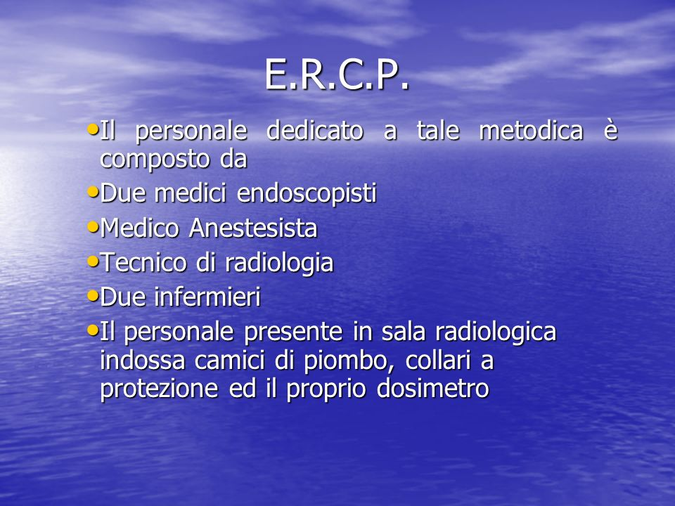 E.R.C.P. Il personale dedicato a tale metodica è composto da