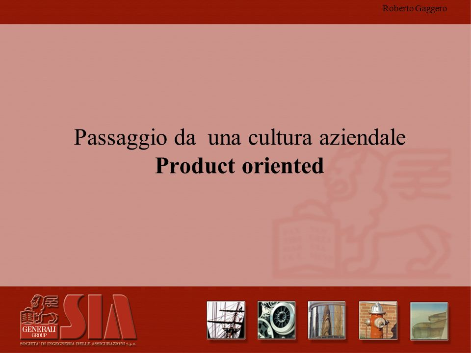 Passaggio da una cultura aziendale Product oriented