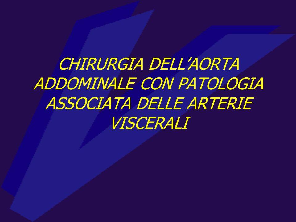 CHIRURGIA DELL'AORTA ADDOMINALE CON PATOLOGIA ASSOCIATA DELLE ARTERIE VISCERALI