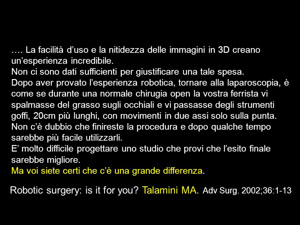 Robotic surgery: is it for you Talamini MA. Adv Surg. 2002;36:1-13