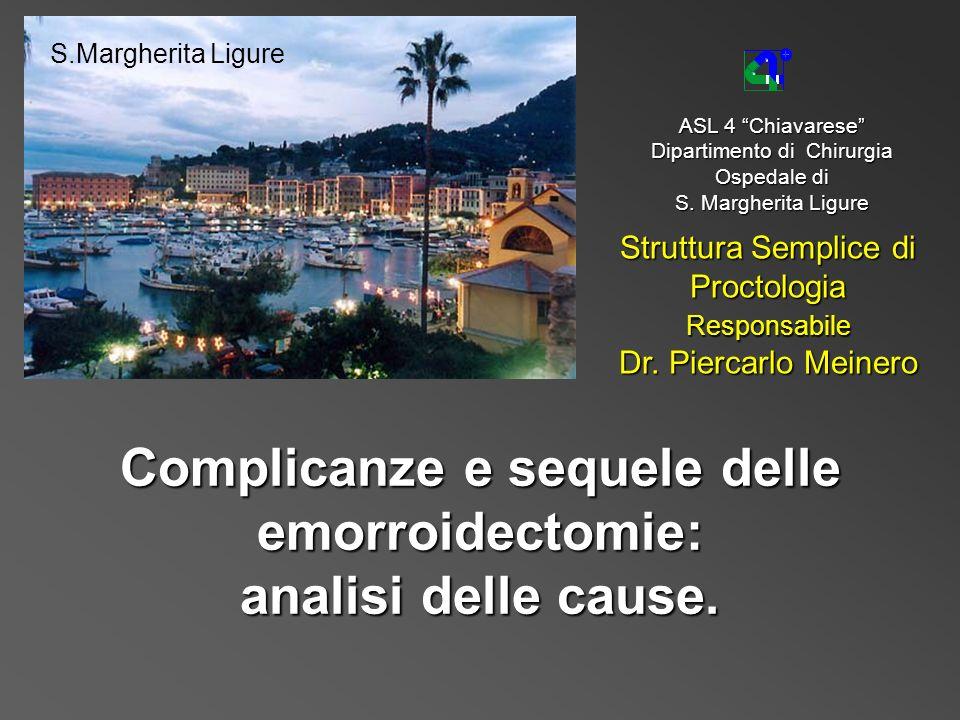 Complicanze e sequele delle emorroidectomie: analisi delle cause.
