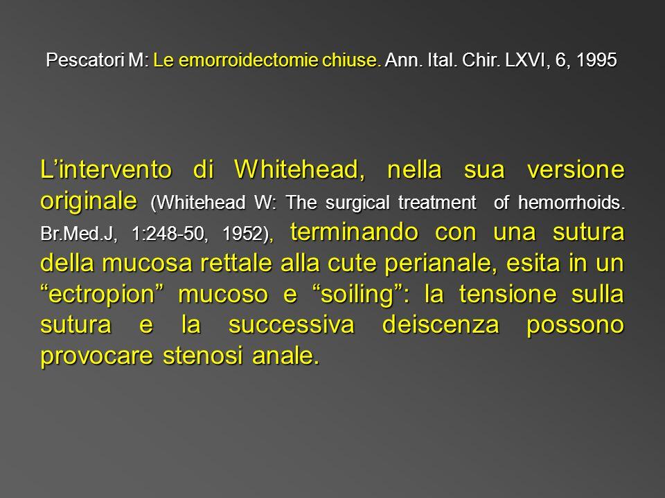 Pescatori M: Le emorroidectomie chiuse. Ann. Ital. Chir. LXVI, 6, 1995