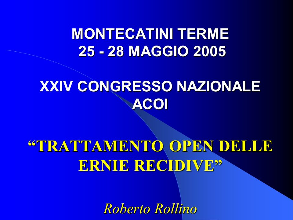 MONTECATINI TERME 25 - 28 MAGGIO 2005 XXIV CONGRESSO NAZIONALE ACOI