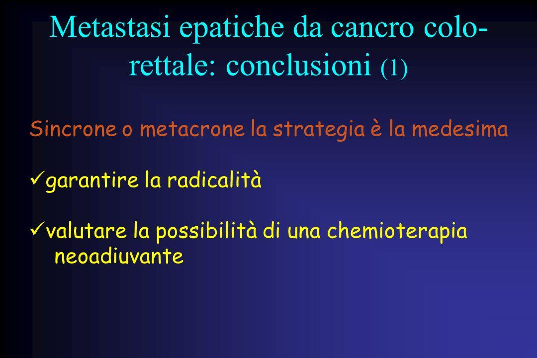 Metastasi epatiche da cancro colo-rettale: conclusioni (1)