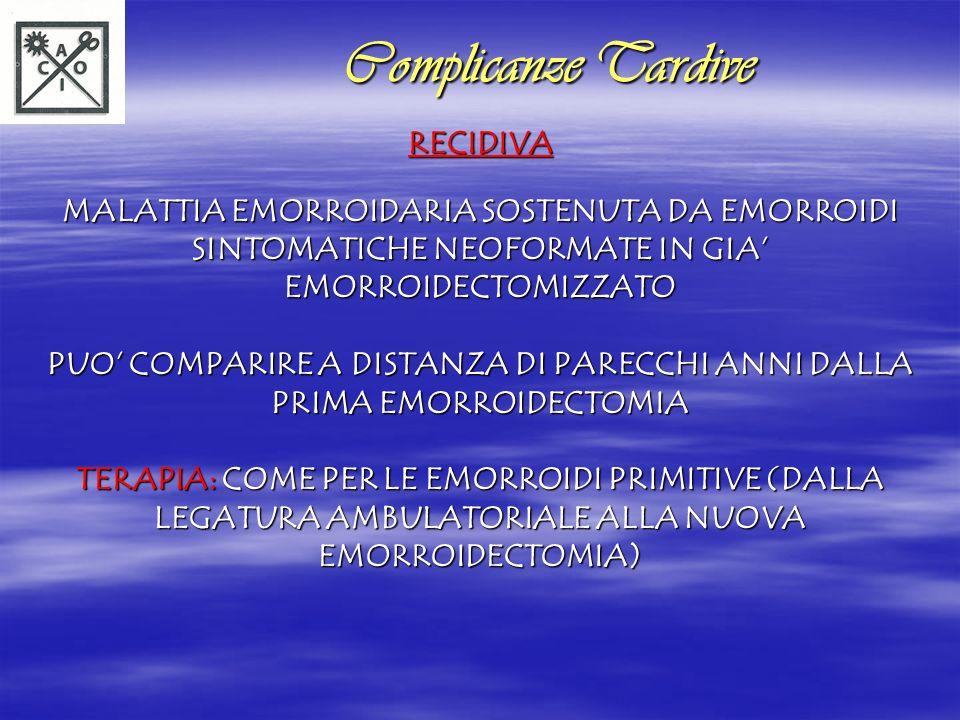 PUO' COMPARIRE A DISTANZA DI PARECCHI ANNI DALLA PRIMA EMORROIDECTOMIA