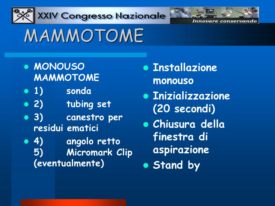 MAMMOTOME Installazione monouso Inizializzazione (20 secondi)