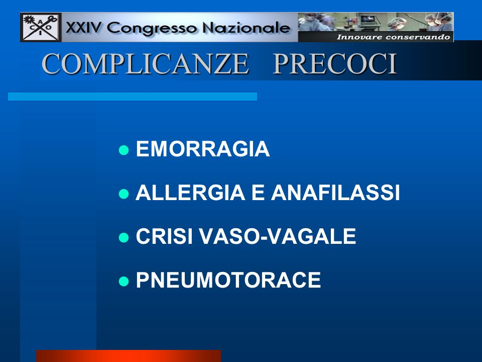 COMPLICANZE PRECOCI EMORRAGIA ALLERGIA E ANAFILASSI CRISI VASO-VAGALE