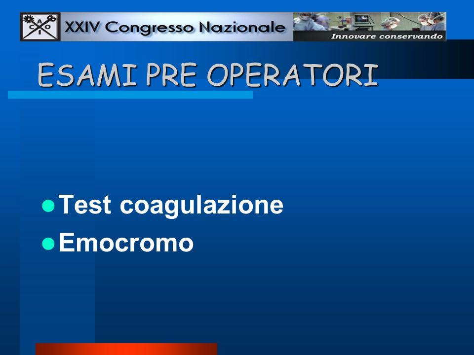 ESAMI PRE OPERATORI Test coagulazione Emocromo