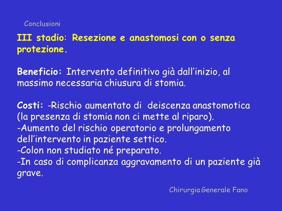III stadio: Resezione e anastomosi con o senza protezione.
