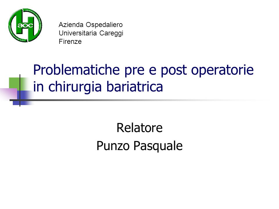 Problematiche pre e post operatorie in chirurgia bariatrica