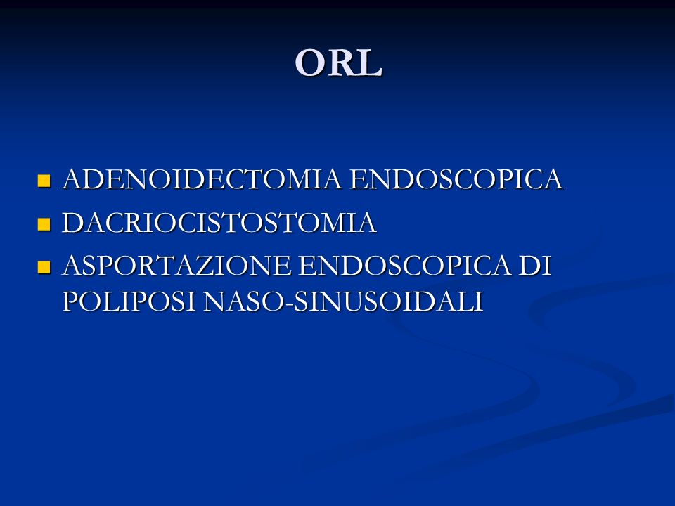 ORL ADENOIDECTOMIA ENDOSCOPICA DACRIOCISTOSTOMIA
