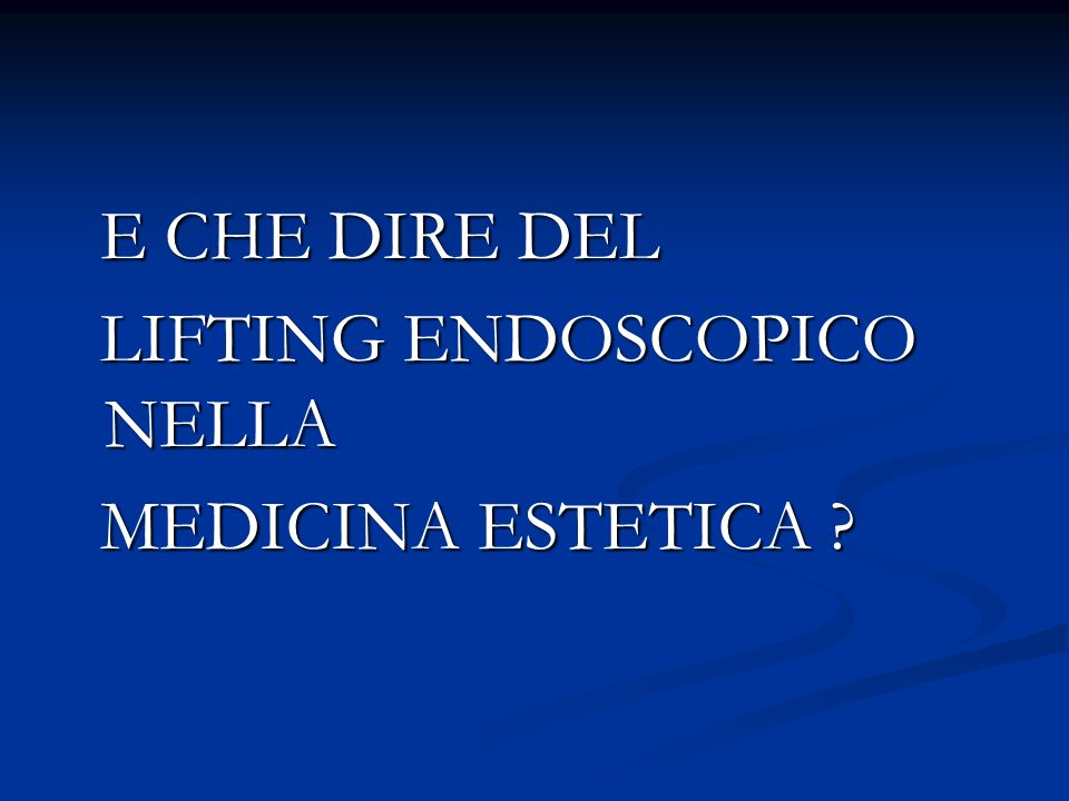 LIFTING ENDOSCOPICO NELLA MEDICINA ESTETICA