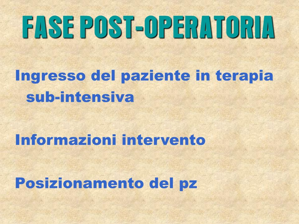 FASE POST-OPERATORIA Ingresso del paziente in terapia sub-intensiva