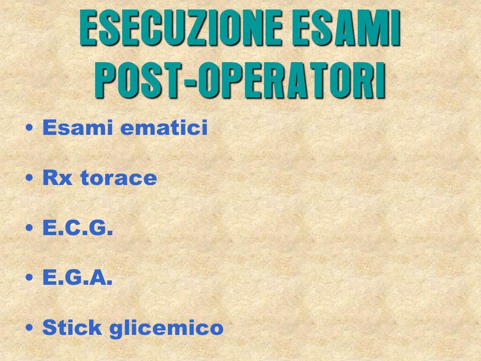 ESECUZIONE ESAMI POST-OPERATORI
