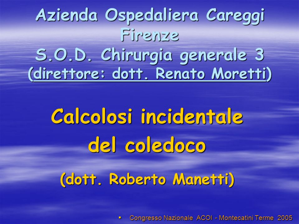 Calcolosi incidentale (dott. Roberto Manetti)