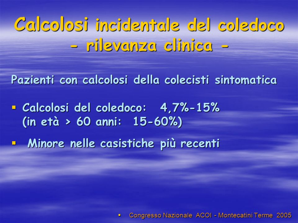 Calcolosi incidentale del coledoco - rilevanza clinica -