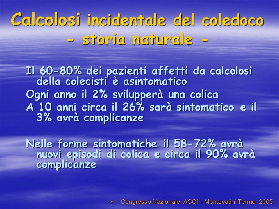 Calcolosi incidentale del coledoco - storia naturale -