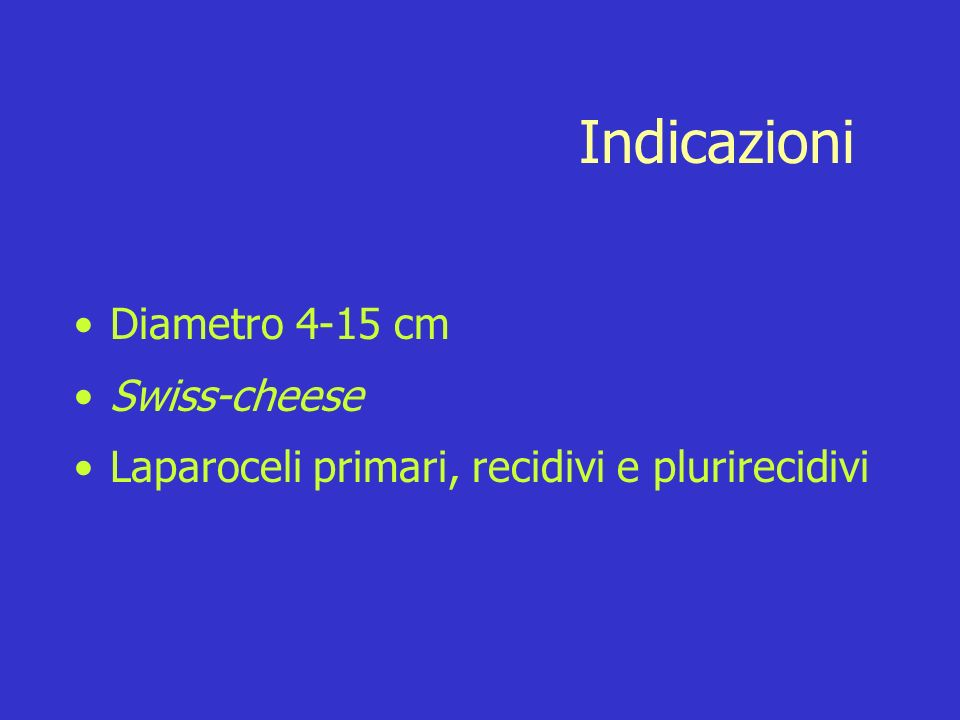 Indicazioni Diametro 4-15 cm Swiss-cheese