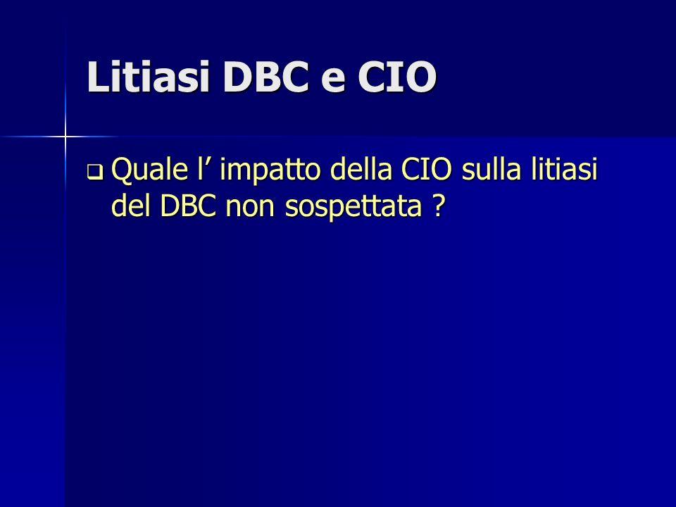 Litiasi DBC e CIO Quale l' impatto della CIO sulla litiasi del DBC non sospettata