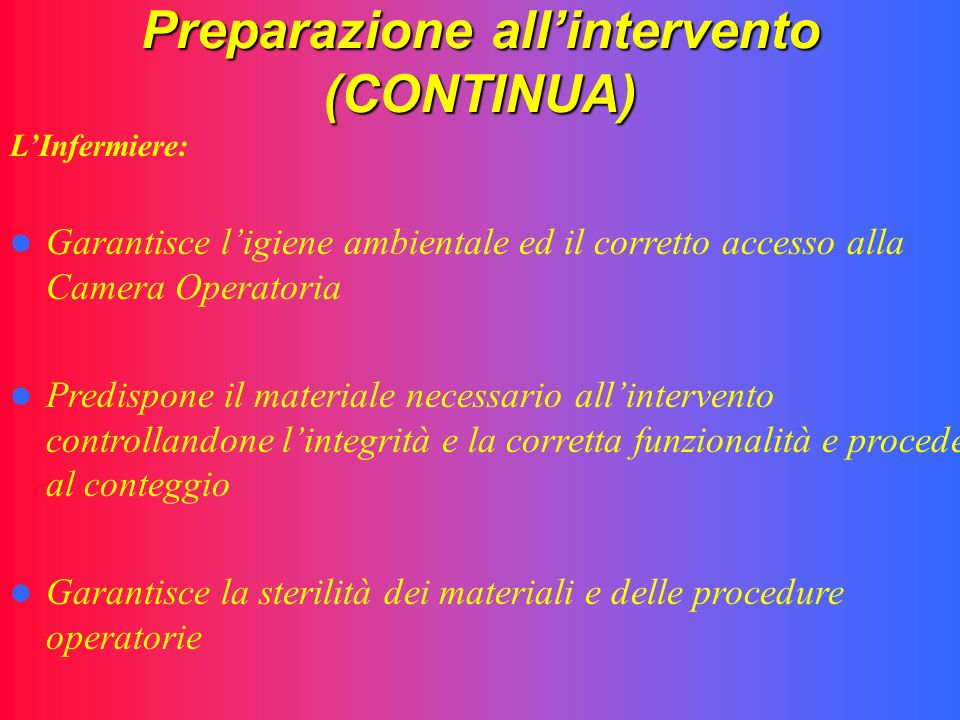 Preparazione all'intervento (CONTINUA)