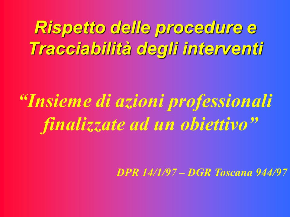 Rispetto delle procedure e Tracciabilità degli interventi