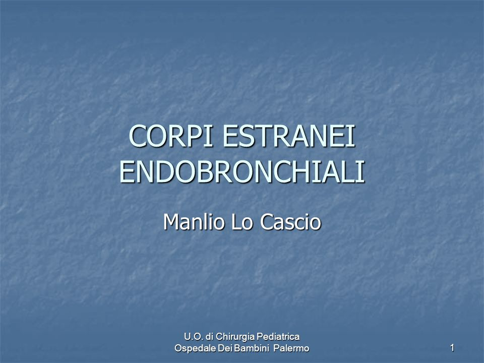 CORPI ESTRANEI ENDOBRONCHIALI