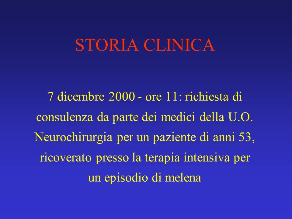 STORIA CLINICA 7 dicembre 2000 - ore 11: richiesta di consulenza da parte dei medici della U.O.