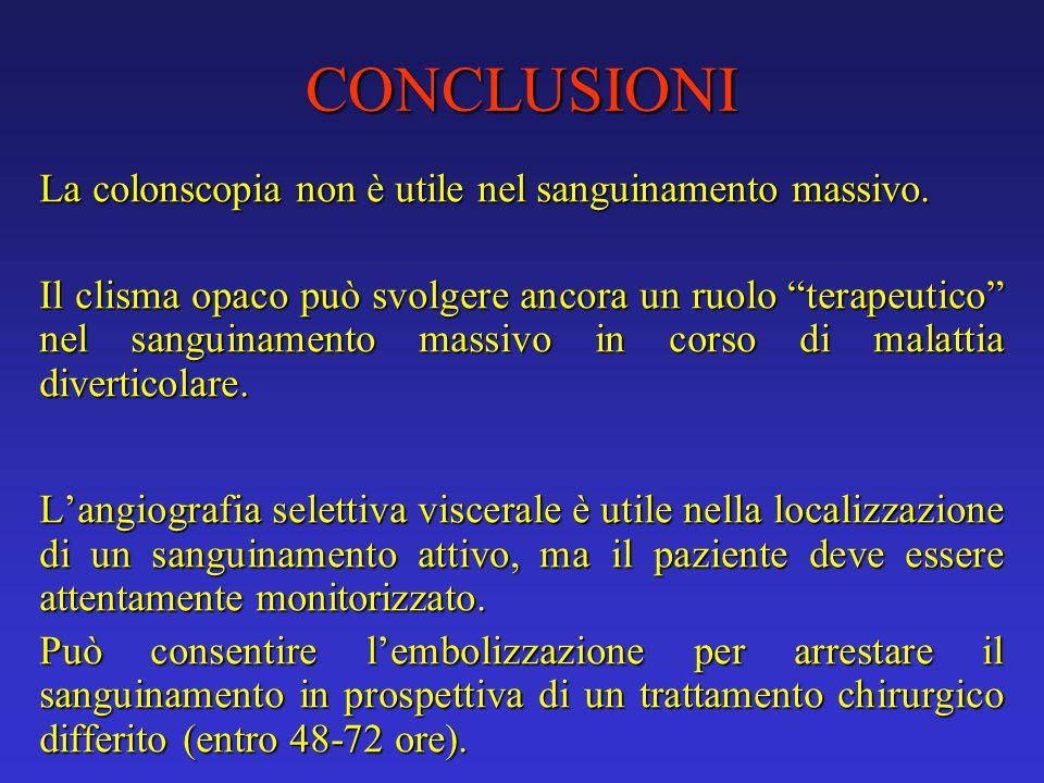 CONCLUSIONI La colonscopia non è utile nel sanguinamento massivo.