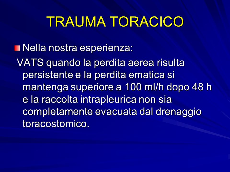 TRAUMA TORACICO Nella nostra esperienza: