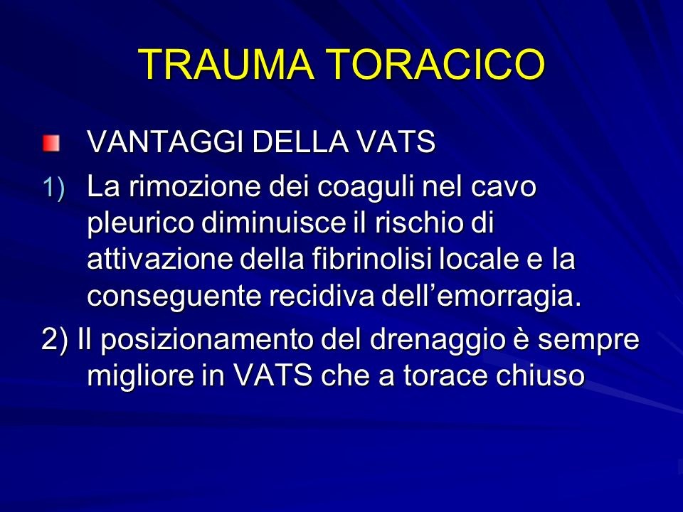 TRAUMA TORACICO VANTAGGI DELLA VATS