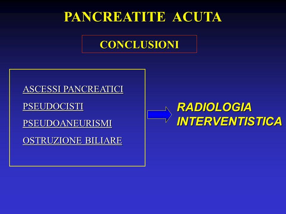 PANCREATITE ACUTA RADIOLOGIA INTERVENTISTICA CONCLUSIONI