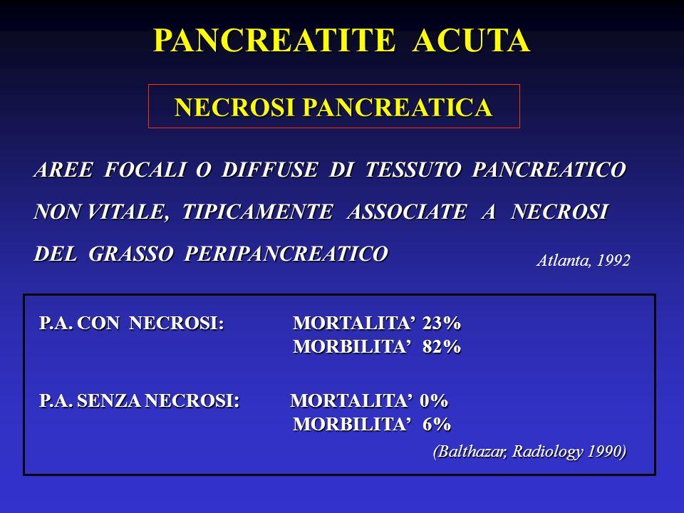 PANCREATITE ACUTA NECROSI PANCREATICA P.A. CON NECROSI: MORTALITA' 23%