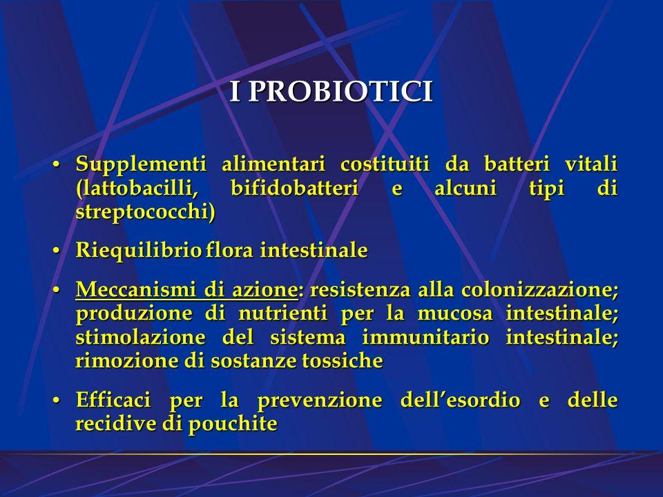 I PROBIOTICI Supplementi alimentari costituiti da batteri vitali (lattobacilli, bifidobatteri e alcuni tipi di streptococchi)
