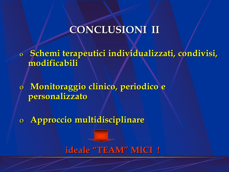 CONCLUSIONI II Monitoraggio clinico, periodico e personalizzato
